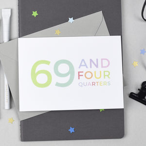 70th Birthday Card '69 And Four Quarters'