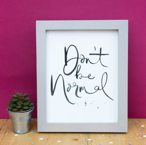 Don't Be Normal Brush Lettering Print
