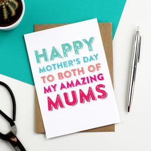 Happy Mother's Day To Both Of My Amazing Mums Card - winter sale