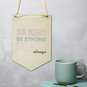 'Be Kind' Motivational Wooden Flag
