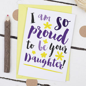 Proud To Be Your Daughter, Mother's Day Card