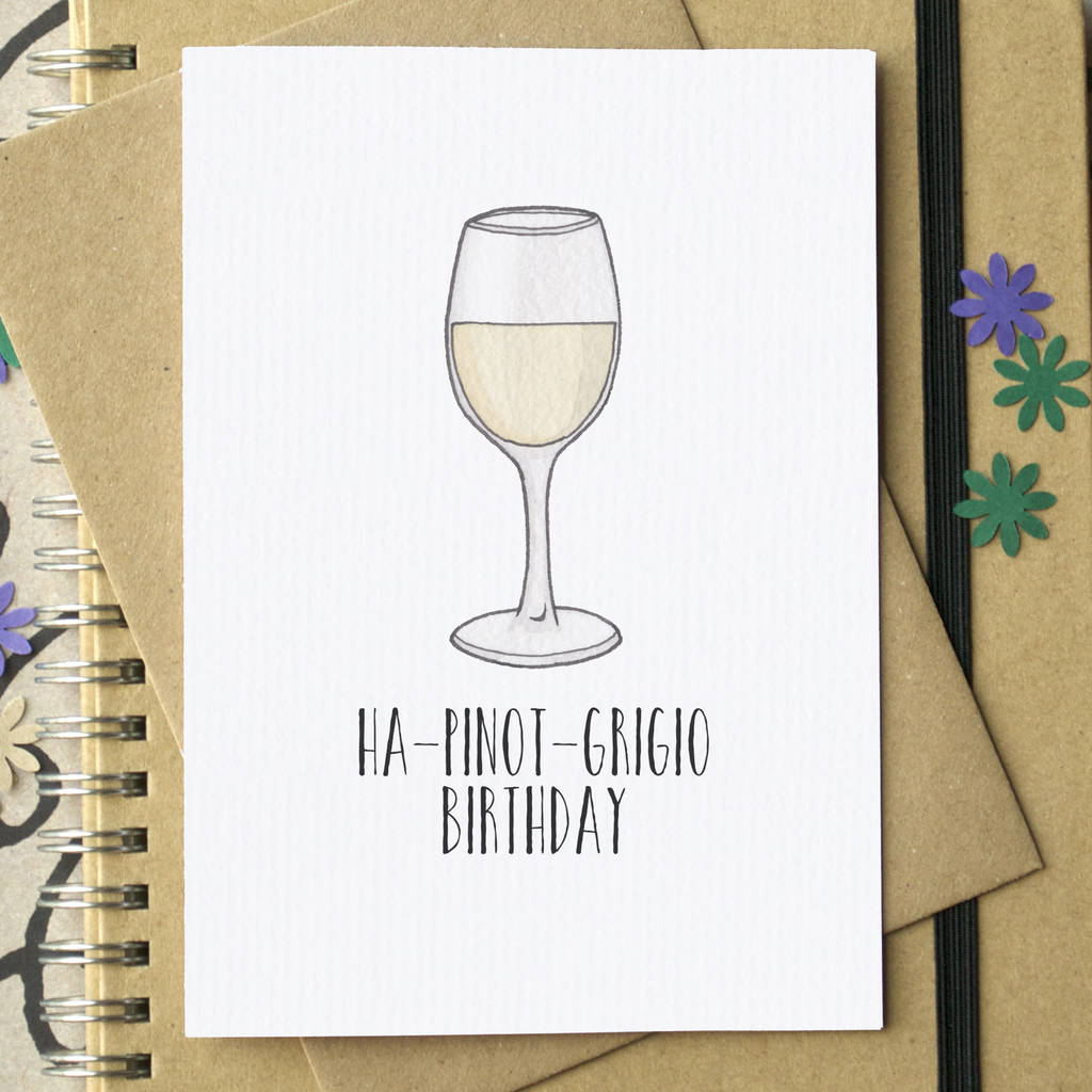 Pinot Grigio Funny Wine Birthday Card