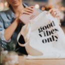 Good Vibes Only Cotton Tote Bag