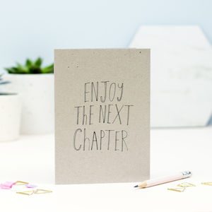 Enjoy The Next Chapter Greetings Card - good luck cards