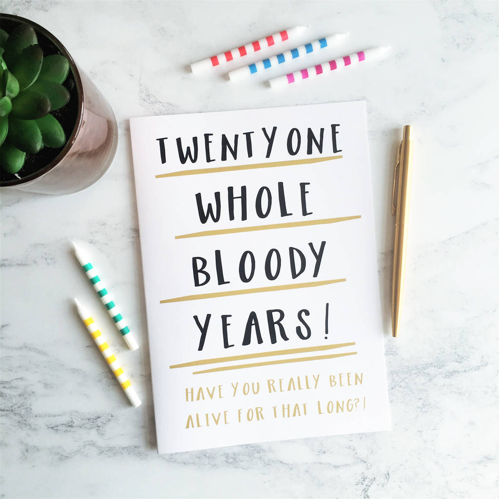 funny 21st birthday card 'twentyone whole years' by the ...