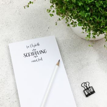 Personalised 'Scribbling Comes First' Notepad