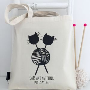 Cats And Knitting Just Saying… Knitting Project Bag