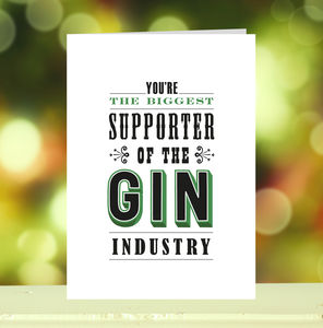 'Biggest Supporter Of The Gin Industry' Card