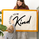 It's Cool To Be Kind Fabric Wall Hanging