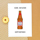 'Older But Wiser' Funny Beer Birthday Card