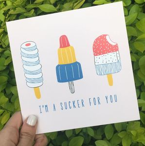 'I'm A Sucker For You' Greeting Card
