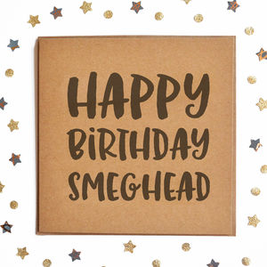 Happy Birthday Smeghead Square Card - what's new