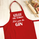 Stuff The Turkey Let's Open The Gin Christmas Apron