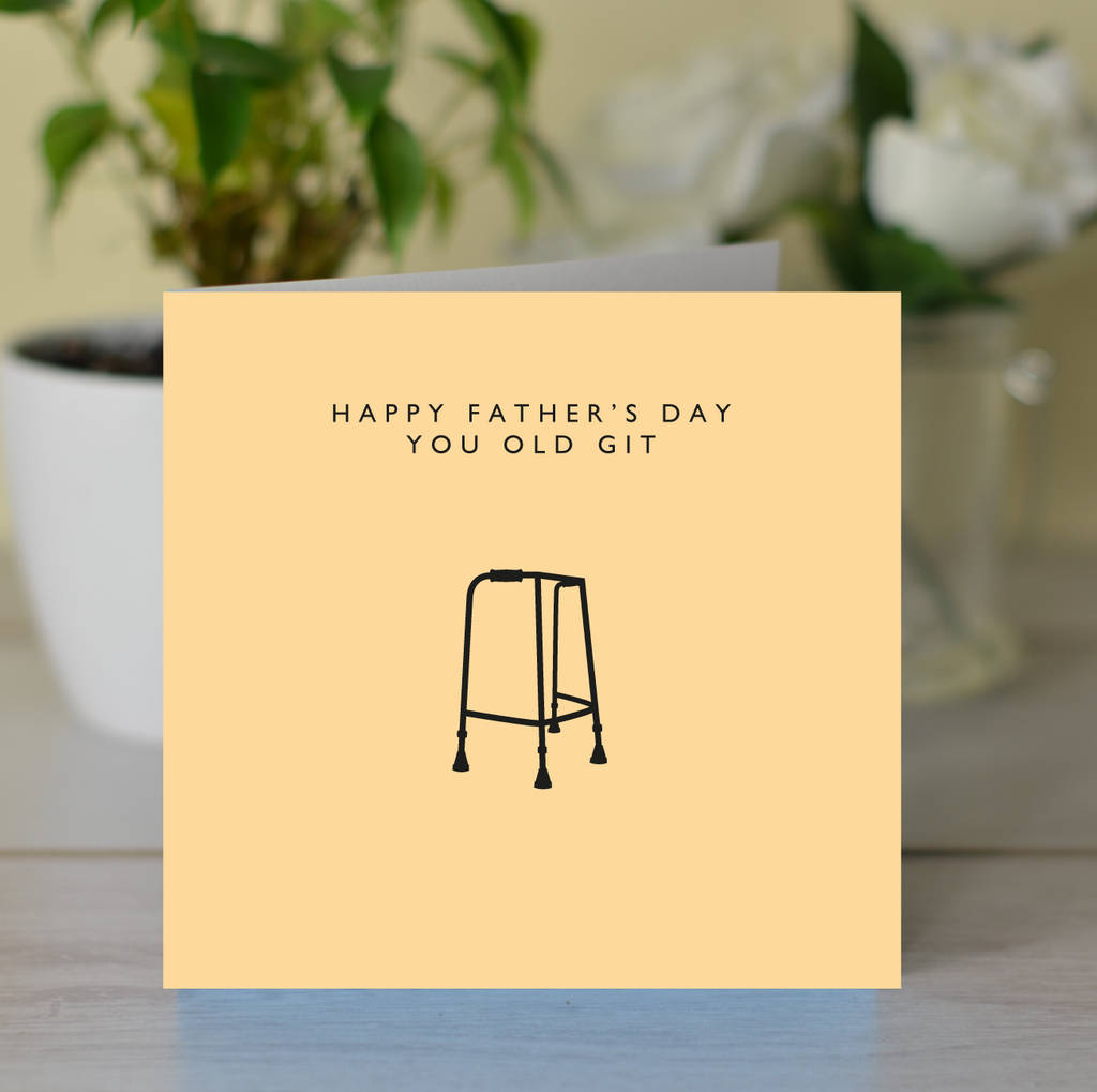 'Happy Father's Day You Old Git' Card
