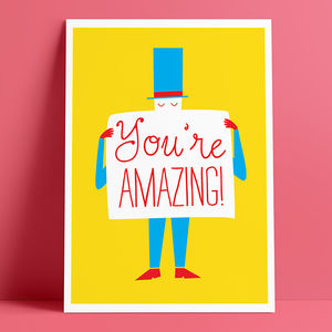 You're Amazing Glicée Print