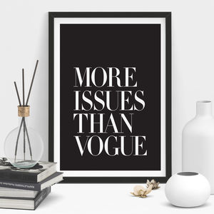 'More Issues Than Vogue' Fashion Typography Print