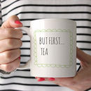 But First…Tea Ceramic Mug