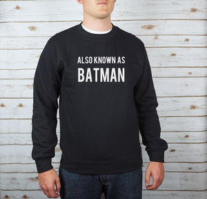 Also Known As Batman Sweatshirt - winter sale