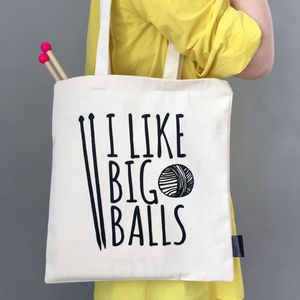 'I Like Big Balls' Knitting Tote Bag - knitting kits