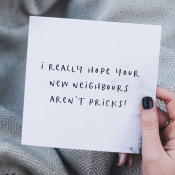 Funny New Home Card 'New Neighbours'