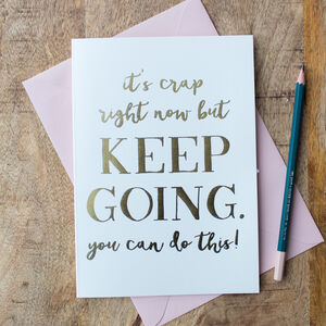 Foil 'Keep Going' Motivational Card