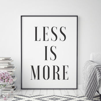 Less Is More Print