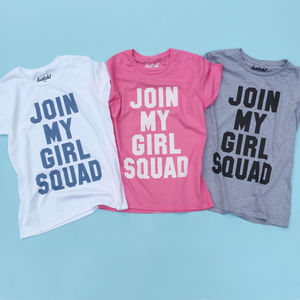 Join My Girl Squad Slogan T Shirt - one week to go
