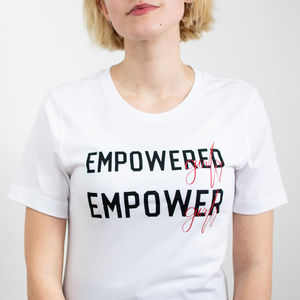 'Empowered Girls, Empower Girls' T Shirt