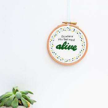 'Go Where You Feel Alive' Inspirational Quote Hoop Art