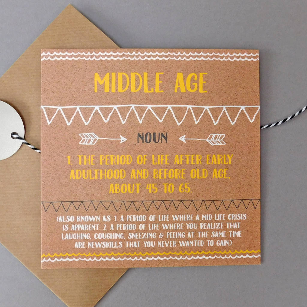 Funny Middle Age Card By Allihopa