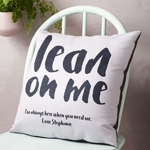 'Lean On Me' Personalised Cushion - wish list