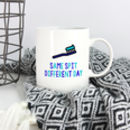 Funny Dentist Mug: Same Spit Different Day