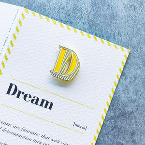 D Is For Dream Pin Badge And Card