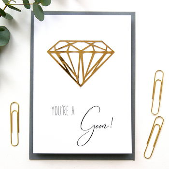 You're A Gem Card