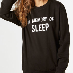 In Memory Of Sleep Womens New Mum Sweatshirt Gift - gifts for new mums