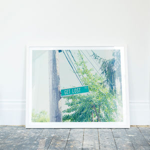 'Get Lost' American Street Sign Photographic Print - maps & locations