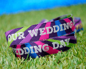 Our Wedding Day Festival Wedding Wristbands - unusual favours