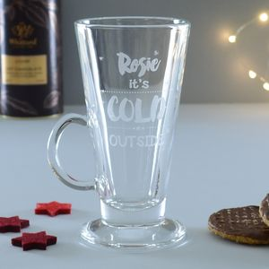 Cold Outside Personalised Hot Chocolate Latte Glass