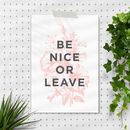 'Be Nice Or Leave' Peach Pink White Typography Print
