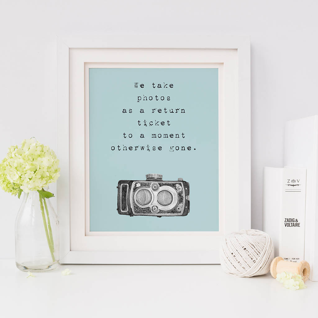 Photography Quote Print