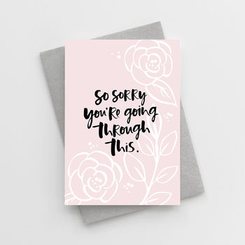 'So Sorry You're Going Through This' Get Well Card