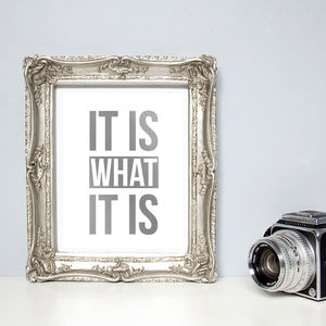 Silver Foil Print 'It Is What It Is'