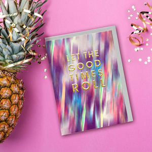 Let The Good Times Roll Celebration Card - new in