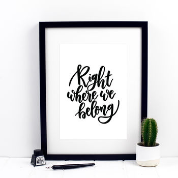 Right Where We Belong Print
