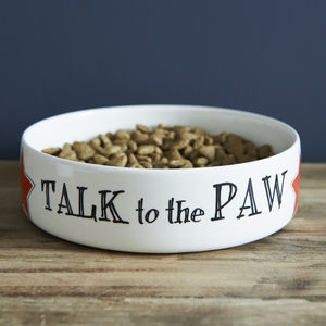 'Talk To The Paw' Dog And Cat Bowl - dog bowls & mats