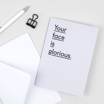 'Your Face Is Glorious' Anniversary Card