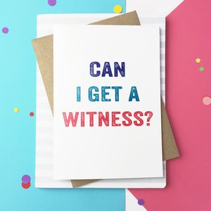 Can I Get A Witness Wedding Greetings Card - winter sale