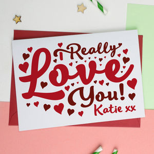 I Really Love You Anniversary Or Valentines Day Card - cards & invitations