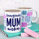 Emergency Mum Wisdom Mug