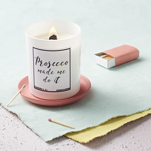 Prosecco Made Me Do It Soy Wax Candle - for her